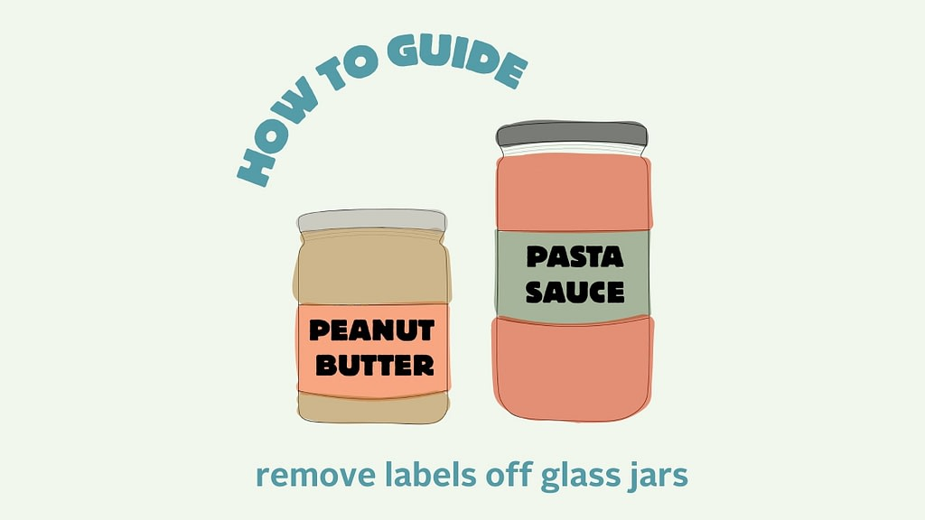 how to guide: remove labels off glass jars